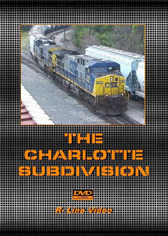 CSX Charlotte Subdivision DVD Train Video R-Line Video RL-CSCS