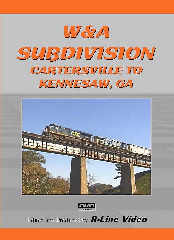 CSX W&A Subdivision Cartersville to Kennesaw GA DVD Train Video R-Line Video RL-WASU