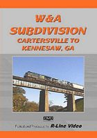 CSX W&A Subdivision Cartersville to Kennesaw GA DVD