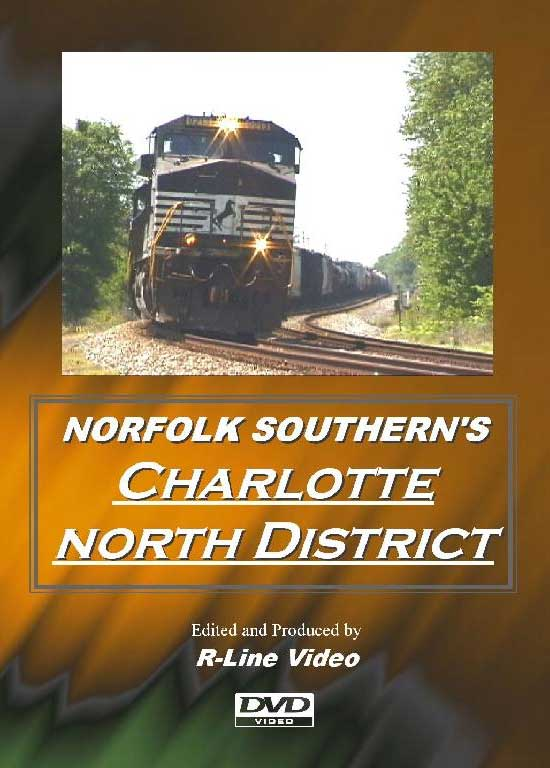 Norfolk Southerns Charlotte North District DVD R-Line Video RL-NSCN