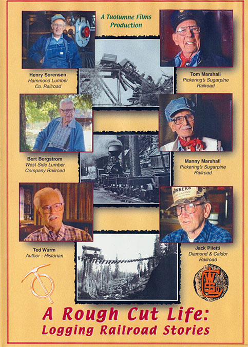 A Rough Cut Life: Logging Railroad Stories DVD Catenary Video Productions RCL-22