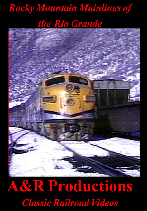 Rocky Mountain Mainlines of the Rio Grande - A & R Productions Train Video A&R Productions RG-1