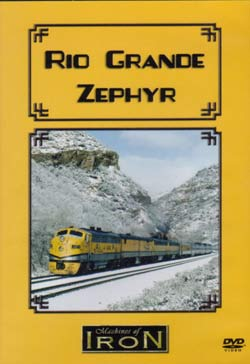 Rio Grande Zephyr on DVD by Machines of Iron Machines of Iron RGZD