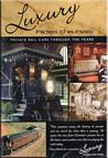 Luxury Rides the Rails - Private Rail Cars Through the Years DVD