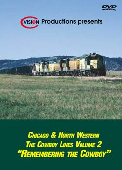 Chicago & Northwestern - The Cowboy Lines Vol 2 DVD C Vision Productions RTCDVD