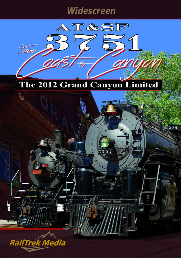 AT&SF 3751 From Coast to Canyon - 2012 Grand Canyon Limited DVD Train Video RailTrek Media GCLIMITED-01