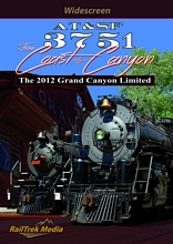 AT&SF 3751 From Coast to Canyon - 2012 Grand Canyon Limited DVD
