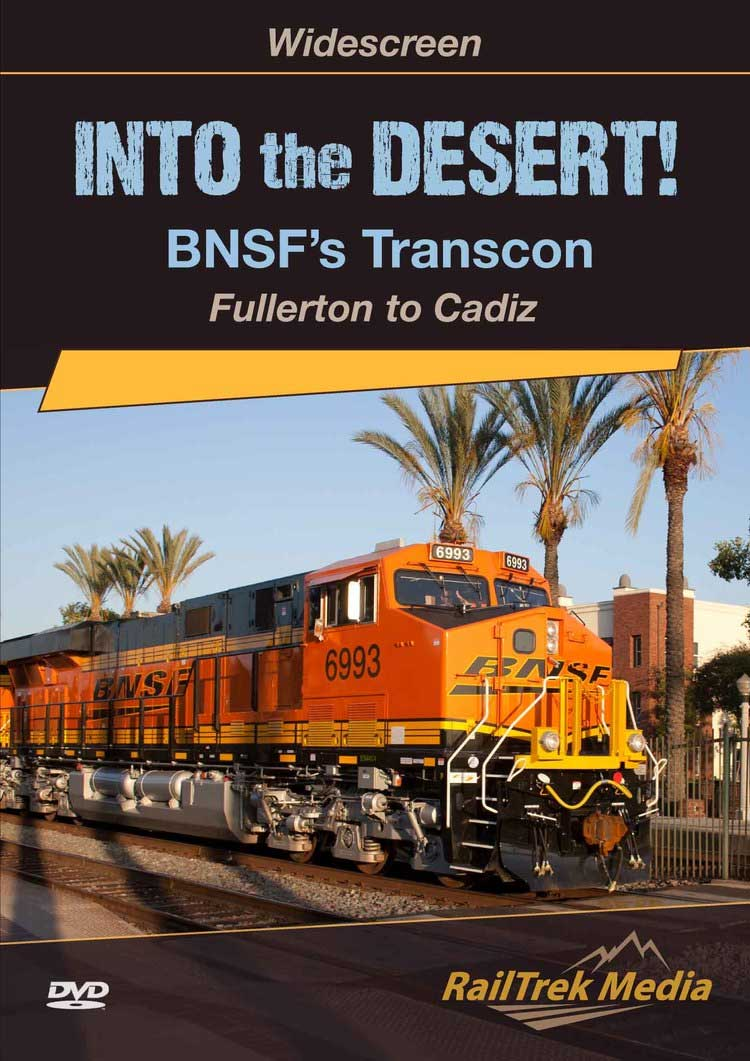 Into the Desert! BNSFs Transcon Fullerton to Cadiz DVD RailTrek Media BNSFTRNSCN-01