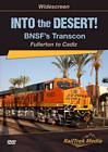 Into the Desert! BNSFs Transcon Fullerton to Cadiz DVD