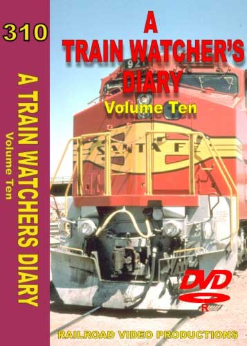 A Train Watchers Diary Volume 10 DVD Railroad Video Productions RVP310D