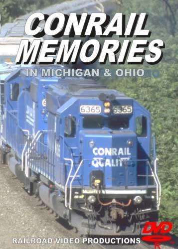 Conrail Memories in Michigan & Ohio DVD Railroad Video Productions RVP148D
