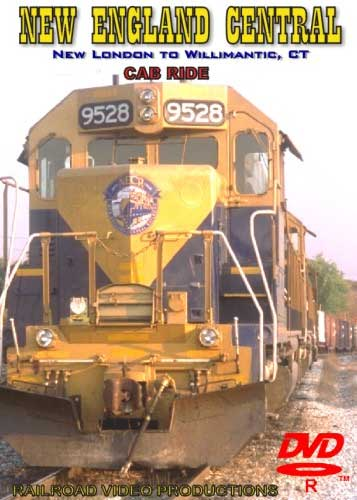 New England Central Cab Ride New London to Willimantic CT DVD Railroad Video Productions RVP119D