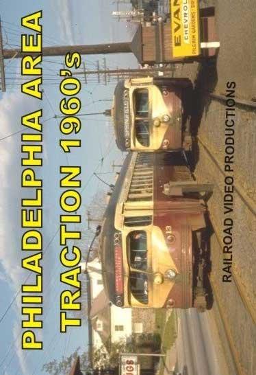 Philadelphia Area Traction 1960s DVD Railroad Video Productions RVP210D