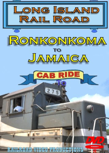 Long Island Railroad Ronkonkoma to Jamaica Cab Ride DVD Train Video Railroad Video Productions RVP103D