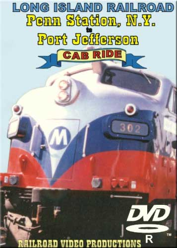 Long Island Railroad Cab Ride Penn Station to Port Jefferson DVD Railroad Video Productions RVP112-113D