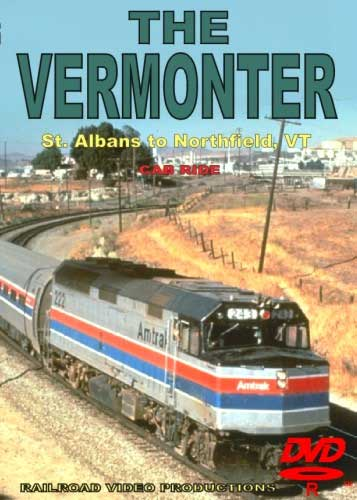 The Vermonter Cab Ride St Albans to Northfield VT DVD Railroad Video Productions RVP124D