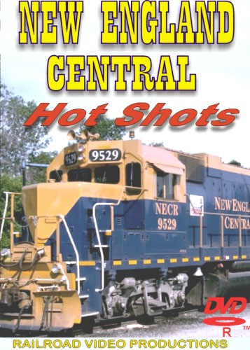 New England Central Hot Shots DVD Train Video Railroad Video Productions RVP133D