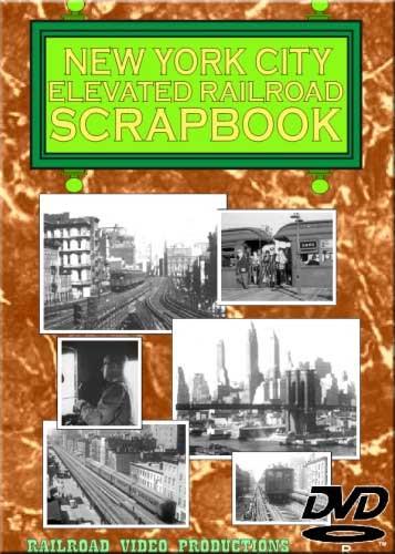 New York City Elevated Railroad Scrapbook DVD Railroad Video Productions RVP139D
