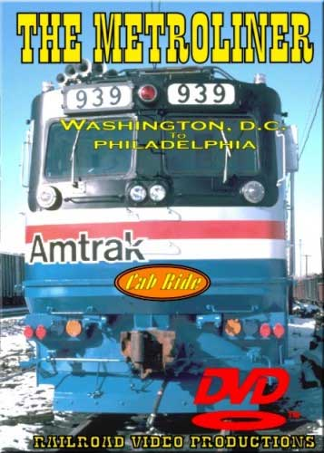 Amtraks Metroliner Cab Ride Washington DC to Philadelphia DVD Train Video Railroad Video Productions RVP13D