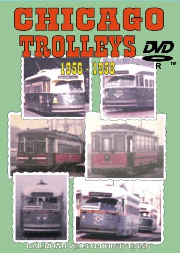 Chicago Trolleys 1956-1958 DVD Railroad Video Productions RVP142D