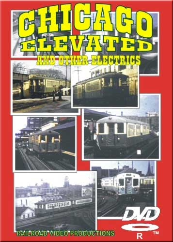 Chicago Elevated and Other Electrics DVD Railroad Video Productions RVP145D
