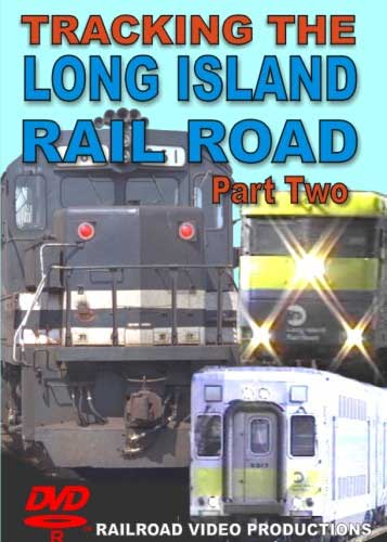 Tracking  the Long Island Railroad Part 2 DVD Railroad Video Productions RVP152D