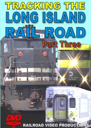 Tracking  the Long Island Railroad Part 3 DVD Train Video Railroad Video Productions RVP154D