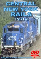 Central New York Rails Part 2 DVD