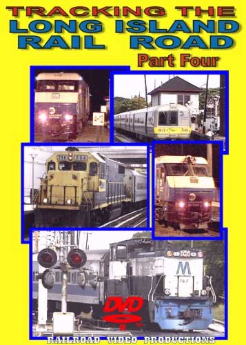 Tracking  the Long Island Railroad Part 4 DVD Railroad Video Productions RVP160D