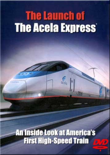 Launch of the Acela Express DVD Train Video Railroad Video Productions RVP174D