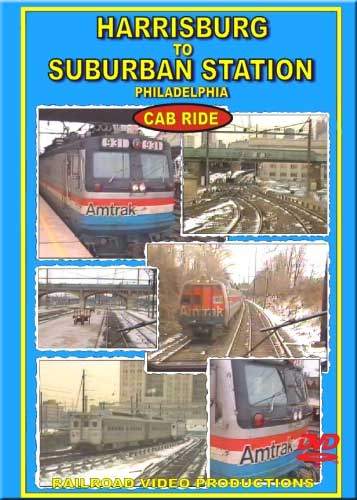 Amtrak Harrisburg to Suburban Station Philadelphia Cab Ride DVD Railroad Video Productions RVP183D
