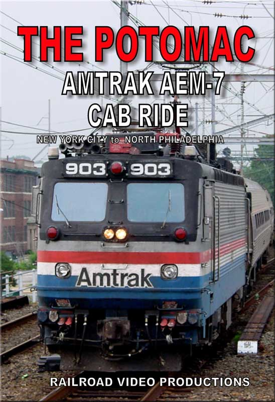 The Potomac Amtrak AEM-7 Cab Ride New York City to North Philadelphia DVD Railroad Video Productions RVP203D