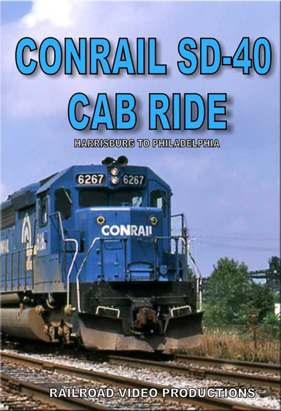 Conrail SD-40 Cab Ride Harrisburg to Philadelphia DVD Railroad Video Productions RVP204D