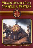 Vintage Steam of the Norfolk & Western DVD