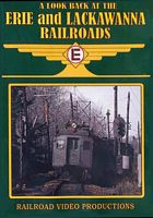 A Look Back at the Erie and Lackawanna Railroads DVD