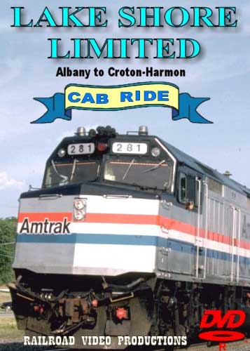 Lake Shore Limited Cab Ride Albany to Croton-Harmon DVD Train Video Railroad Video Productions RVP22AD
