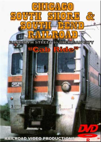 Chicago South Shore & South Bend Railroad Cab Ride Randolph St to Michigan City DVD Railroad Video Productions RVP25ABD