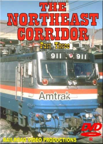 Northeast Corridor Part 3 DVD Railroad Video Productions RVP3-3D
