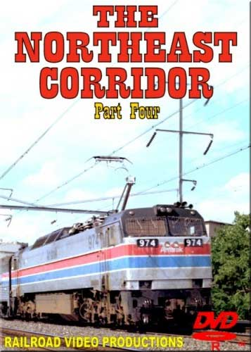 Northeast Corridor Part 4 DVD Railroad Video Productions RVP3-4D