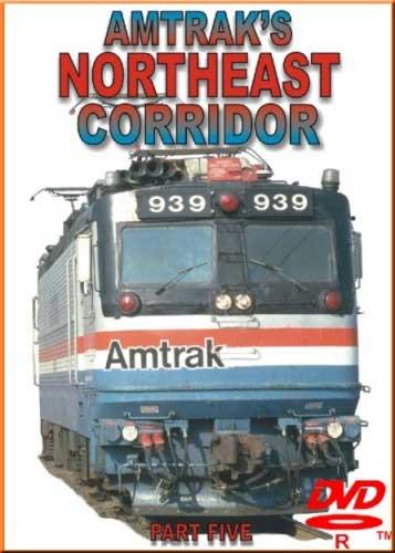 Northeast Corridor Part 5 DVD Railroad Video Productions RVP3-5D