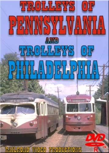 Trolleys of Pennsylvania & Trolleys of Philadelphia DVD Railroad Video Productions RVP43-54D