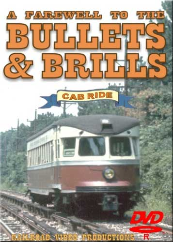 A Farewell to the Bullets & Brills Cab Ride DVD Train Video Railroad Video Productions RVP46D