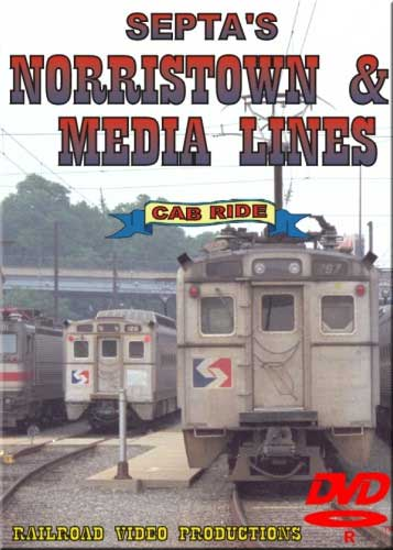 Septas Norristown & Media Lines Cab Ride DVD Train Video Railroad Video Productions RVP73-75D