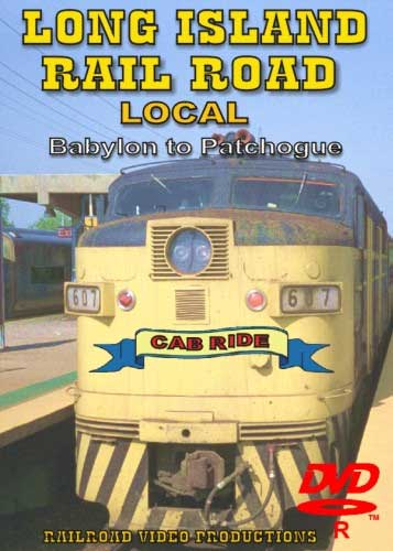 Long Island Railroad Local Babylon to Patchoque Cab Ride DVD Train Video Railroad Video Productions RVP86D