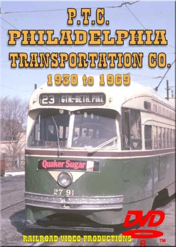 PTC Philadelphia Transportation Company 1930 to 1969 DVD Railroad Video Productions RVP87D