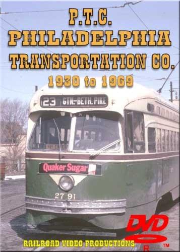 PTC Philadelphia Transportation Company 1930 to 1969 DVD Railroad Video Productions RVP87D