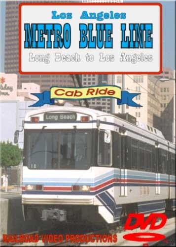 Los Angeles Metro Blue LIne Cab Ride Long Beach to LA DVD Railroad Video Productions RVP91D