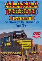 Alaska Railroad Cab Ride Part 2 Wasilla to Sunshine Siding DVD