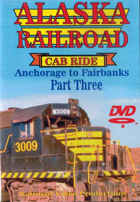 Alaska Railroad Cab Ride Part 3 Sunshine Siding to Canyon Siding DVD Railroad Video Productions RVP95-3D