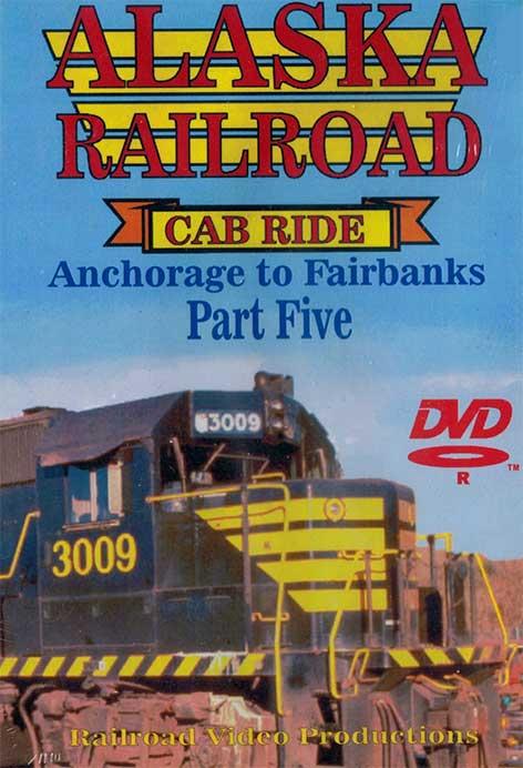 Alaska Railroad Cab Ride Part 5 Broad Pass Siding to Denali Park DVD Railroad Video Productions RVP95-5D